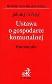 Zięty Jakub Jan - Ustawa o gospodarce komunalnej Komentarz