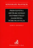 Hryniewicz Elżbieta - Przestępstwa abstrakcyjnego i konkretnego zagrożenia dóbr prawnych