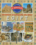 Paroissien Emmanuelle - Egipt Obrazkowa encyklopedia dla dzieci
