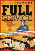 Bowers Scotty - Full Service moje przygody w Hollywood i szalony seks z gwiazdami