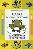 Waleszkiewicz Kamila - Bajki dla dyslektyków. Kolorowanki logopedyczne