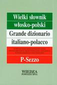 Cieśla Hanna, Jamrozik Elżbieta, Łopieńska Ilona, Sikora-Penazzi Jolanta - Wielki słownik włosko-polski Tom III P-Sezzo