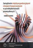 Nowak Dariusz - Zarządzanie międzyorganizacyjnymi relacjami kooperacyjnymi w przedsiębiorstwach przemysłowych
