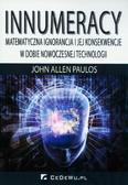 Paulos John Allen - Innumeracy Matematyczna ignorancja i jej konsekwencje w dobie nowoczesnej technologii