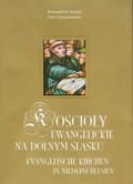 Sołdek Romuald M., Oszczanowski Piotr - Kościoły Ewangelickie na Dolnym Śląsku