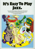 It`s easy to play jazz
