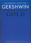Gershwin Gold. The essential collection of Gershwin`s finest works transcribed and arranged for solo piano