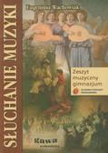 Wachowiak Eugeniusz - Słuchanie muzyki 1-3 Podręcznik Zeszyt muzyczny. Gimnazjum