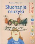 Wachowiak Eugeniusz - Słuchanie muzyki 4 Zeszyt muzyczny Podręcznik. szkoła podstawowa