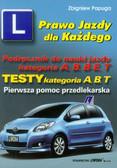 Papuga Zbigniew - Prawo Jazdy dla Każdego Podręcznik do nauki jazdy kategoria A B B+E T Testy kategoria A, B, T. Pierwsza pomoc przedlekarska.
