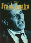 Frank Sinatra Gold classics The essential collection, fourteen solid gold standards