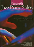 Smooth Jazz Piano Solos Fifteen jazz standards superbly arranged by Jack Long for solo piano, complete with chord symbols