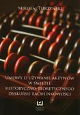 Turzyński Mikołaj - Umowy o używanie aktywów w świetle historyczno-teoretycznego dyskursu rachunkowości
