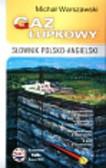 Gaz łupkowy. Słownik polsko - angielski / angielsko - polski