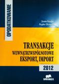 Kosacka Dorota, Olszewski Bogdan - Opodatkowanie. Transakcje wewnątrzwspólnotowe. Eksport, import - 2012