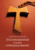 Krzysztofa Dorota J. Koszyka CSSF - Życie konsekrowane w służbie cywilizacji miłości