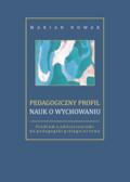 Nowak Marian - Pedagogiczny profil nauk o wychowaniu. Studium z odniesieniami do pedagogiki pielęgniarstwa