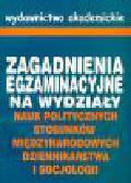 Waglińska A., Biegaj J., Kubicz M. - Zagadnienia egzaminacyjne na wydziały nauk politycznych, stosunków międzynarodowych, dziennikarstwa i socjologii