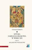 Szybisty Tomasz - Sztuka sakralna Krakowa w wieku XIX część IV Malarstwo witrażowe