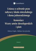 Ciepła Helena, Szczytowska Barbara - Ustawa o ochronie praw nabywcy lokalu mieszkalnego i domu jednorodzinnego Komentarz. Wzory umów