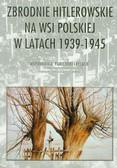 Zbrodnie hitlerowskie na wsi polskiej w latach 1939-1945