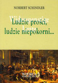 Schindler Robert - Ludzie prości, ludzie niepokorni...