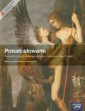 Chmiel Małgorzata, Kostrzewa Eliza - Ponad słowami 1 Język polski Podręcznik z płytą CD część 1. liceum, technikum. Zakres podstawowy i rozszerzony