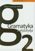Czarniecka-Rodzik Zofia - Gramatyka i stylistyka 2 Podręcznik. Gimnazjum