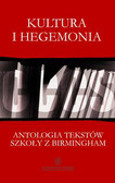 Kultura i hegemonia. Antologia tekstów Szkoły z Birmingham