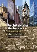 Fabiański Marcin, Purchla Jacek - Architektura Krakowa Przewodnik