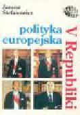 Stefanowicz J. - Polityka europejska V Republiki
