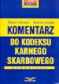 Kotowski W., Kurzępa B. - Komentarz do Kodeksu karnego skarbowego