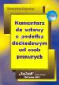 Dzierżyc S. - Komentarz do ustawy o podatku dochodowym od osób prawnych.