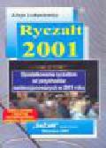 Łukasiewicz A. - Ryczałt 2001. Opodatkownie ryczałtem od przychodów ewidencjonowanych w 2001 roku.