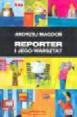 Magdoń A. - Reporter i jego warsztat