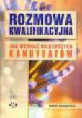 Świerzyński R. - Rozmowa kwalifikacyjna. Jak wybrać najlepszych kandydatów