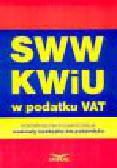 SWW KWiU w podatku VAT. Rozszerzona interpretacja, materiały niezbędne dla podatników
