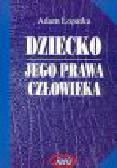 Łopatka A. - Dziecko - jego prawa człowieka