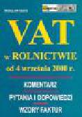 Sasin W. - VAT w rolnictwie od 4 września 2000 r. Komentarz, pytania i odpowiedzi, wzory faktur