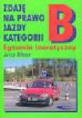 Bitner J. - Zdaję prawo jazdy kategorii B. Egzamin teoretyczny