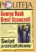 Bush G., Scowcroft B. - Świat przekształcony