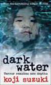 Koji Suzuki,K Suzuki - Dark Water