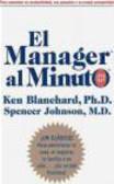 Spencer Johnson,Constance Johnson,Ken Blanchard - Manager al Minuto