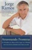 Jorge Ramos,Jorge del Rayo Ramos - Atravesando Fronteras