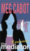 Meg Cabot,M Cabot - Mediator #03 Reunion