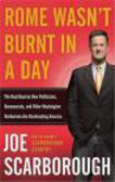 Joe Scarborough,J Scarborough - Rome Wasn`t Burnt In A Day
