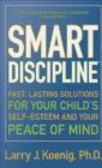 Larry Koenig - Smart Discipline Fast Lasting Solutions for Your Peace