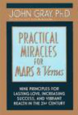 John Gray,J Gray - Practical Miracles for Mars & Venus