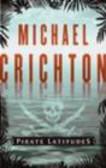 Michael Crichton,M Crichton - Pirate Latitudes