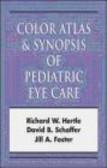 David Schaffer,Richard Hertle,Jill Foster - Pediatric Eye Disease Color Atlas & Synopsis